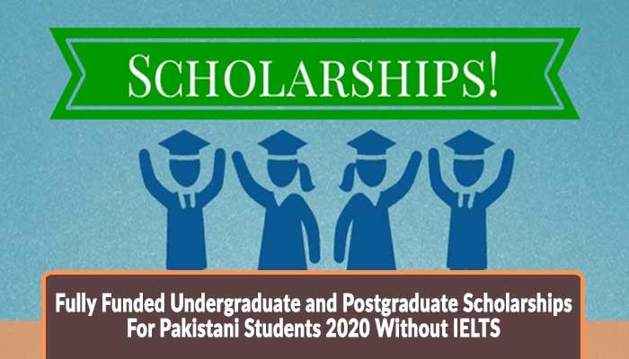 Fully Funded Undergraduate and Postgraduate Scholarships ...