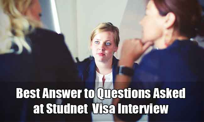 11 Questions Asked at Every Student Visa Interview and Their