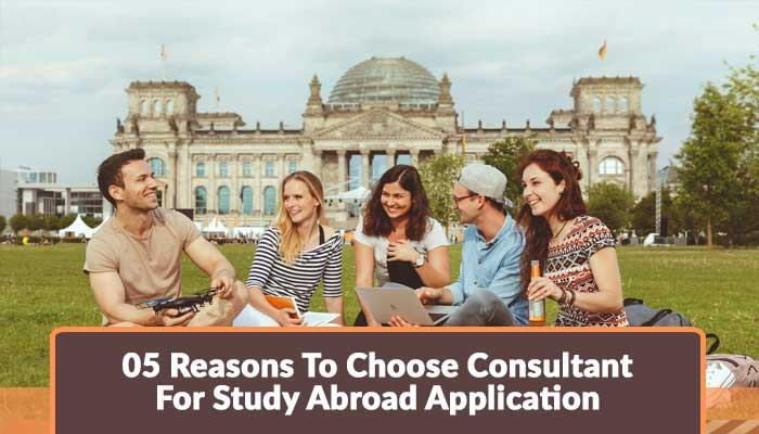 05-Reasons-To-Choose-Consultant-For-Study-Abroad-Application.jpg