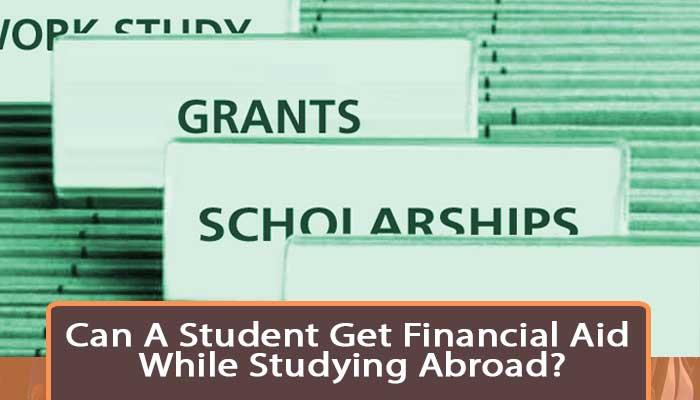 Can-a-student-get-financial-aid-while-studying-abroad.jpg