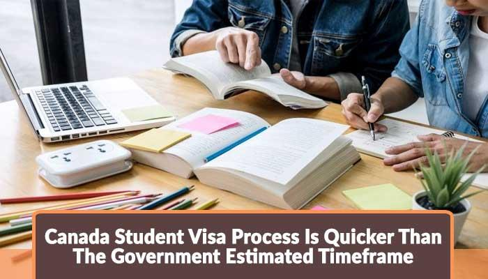 Canada-Student-Visa-Process-Is-Quicker-Than-The-Government-Estimated-Timeframe.jpg
