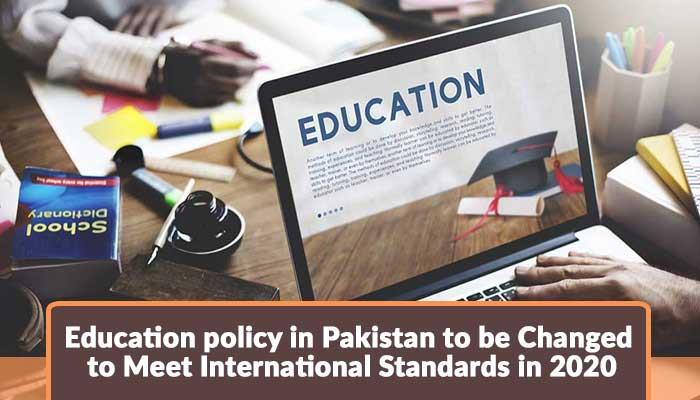 Education-policy-in-Pakistan-to-be-Changed-to-Meet-International-Standards-in-2020.jpg