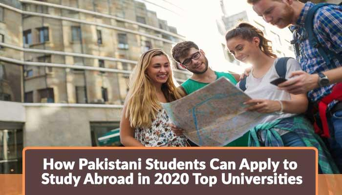 How-Pakistani-Students-Can-Apply-to-Study-Abroad-in-2020-Top-Universities.jpg