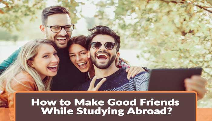 How-to-Make-Good-Friends-While-Studying-Abroad.jpg