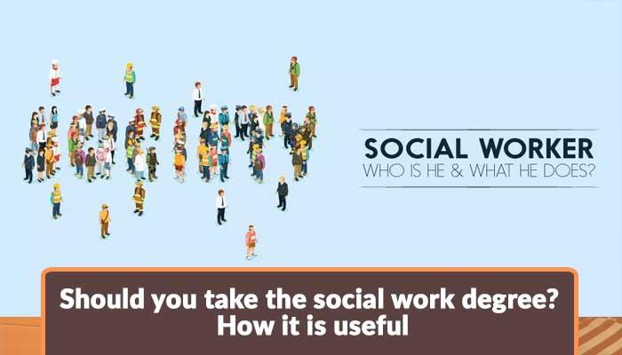 Should-you-take-the-social-work-degree-How-it-is-useful.jpg