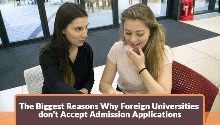 The-Biggest-reasons-why-foreign-universities-dont-accept-Admission-Applications.jpg