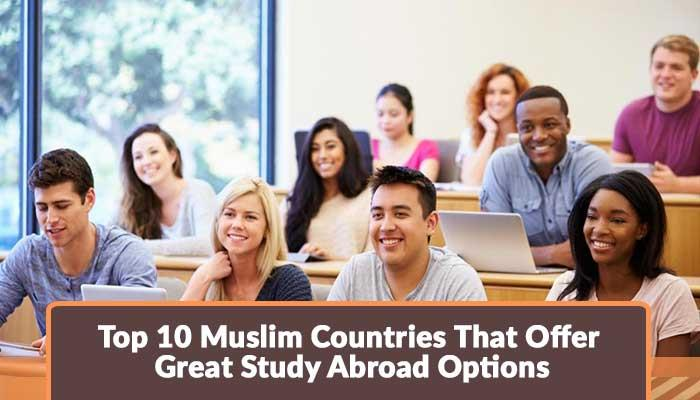 Top-10-Muslim-Countries-That-Offer-Great-Study-Abroad-Options.jpg