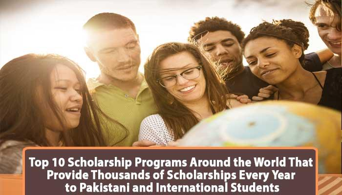 Top-10-scholarship-programs-around-the-world-that-provide-thousands-of-scholarships-every-year-to-Pakistani-and-international-students.jpg