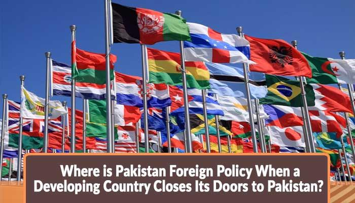 Where-is-Pakistan-foreign-Policy-when-a-developing-country-closes-its-doors-to-Pakistan.jpg