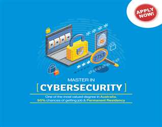 Master in Cyber Security (Australia) One of the most valued degree in Australia. 95% chances of getting a job & Permanent Residency.