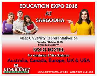 EDUCATION EXPO 2018 AT SARGODHA, FOR ADMISSION & VISA GUIDANCE AUSTRALIA, UK, USA, CANADA, EUROPE, CALL NOW 0304 1111 553