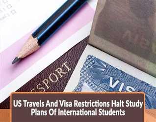 US-Travels-And-Visa-Restrictions-Halt-Study-Plans-Of-International-Students.jpg