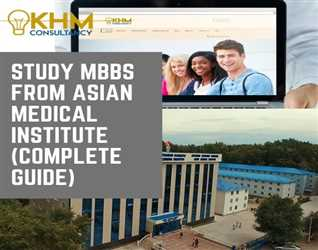 Study MBBS From Asian Medical Institute, Kyrgyzstan (Complete Guide By KHM Consultancy)