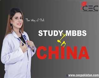 "Study MBBS In China ""CEC Pakistan"""